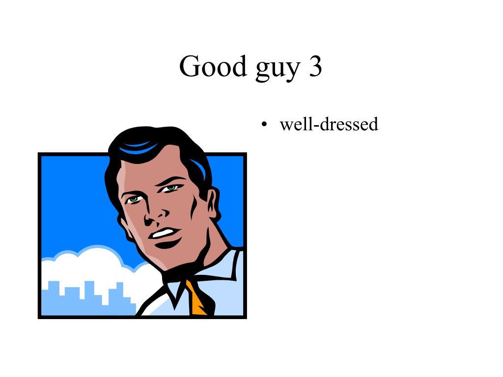 Good guy 3