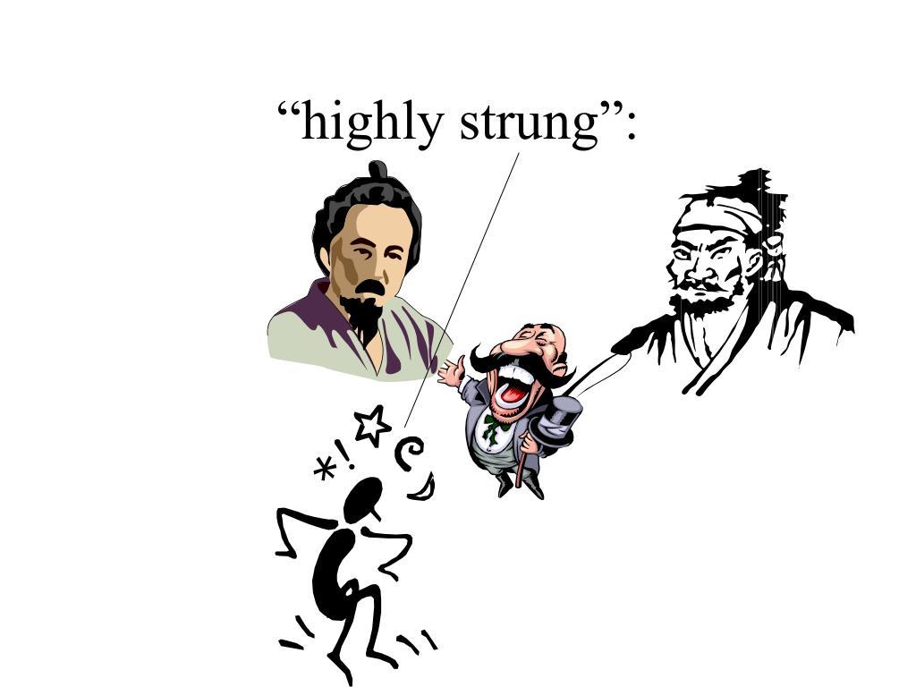 """highly strung"":"