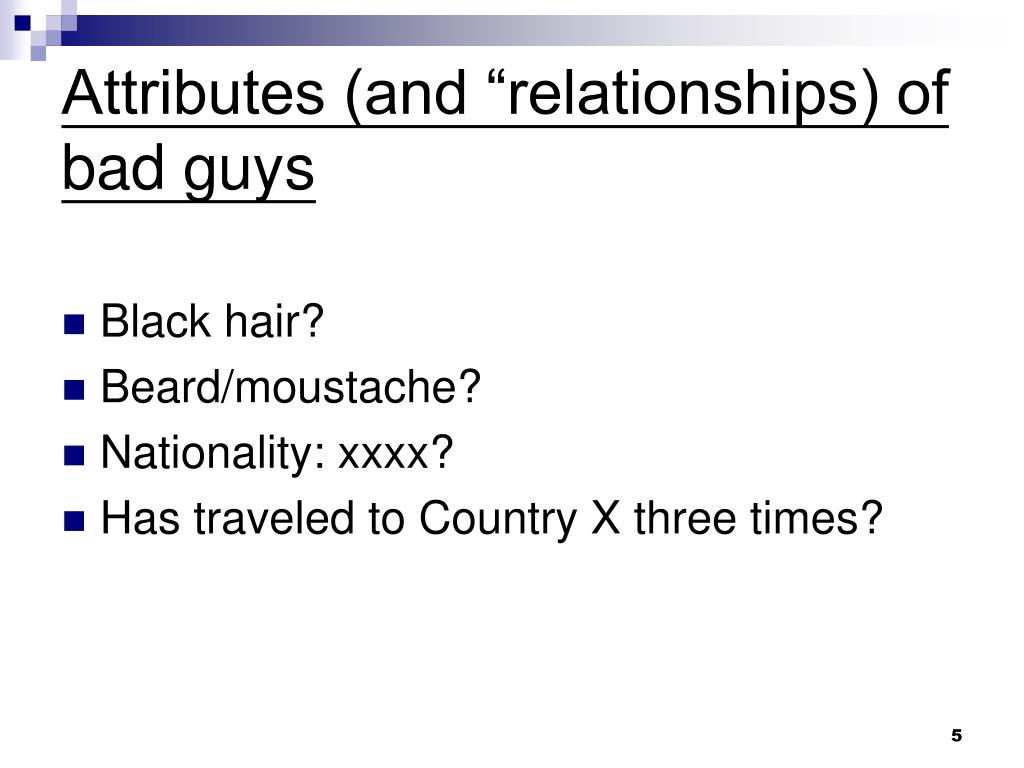"""Attributes (and """"relationships) of bad guys"""