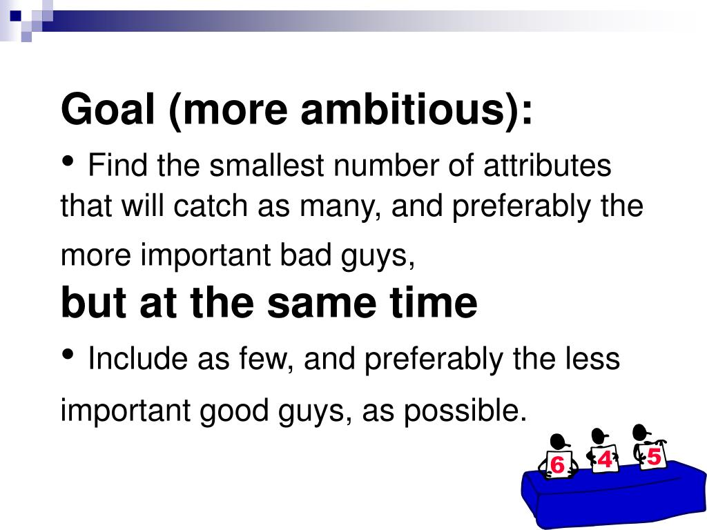 Goal (more ambitious):