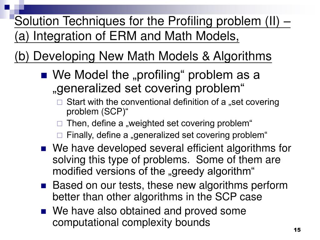 Solution Techniques for the Profiling problem (II) – (a) Integration of ERM and Math Models,