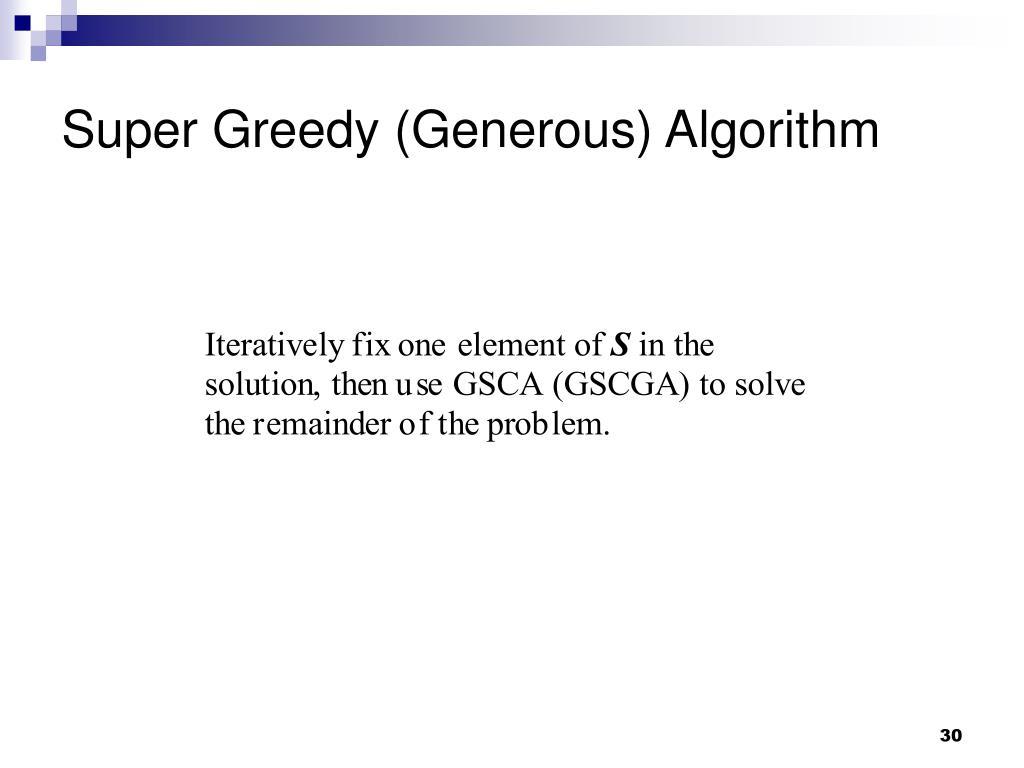 Super Greedy (Generous) Algorithm