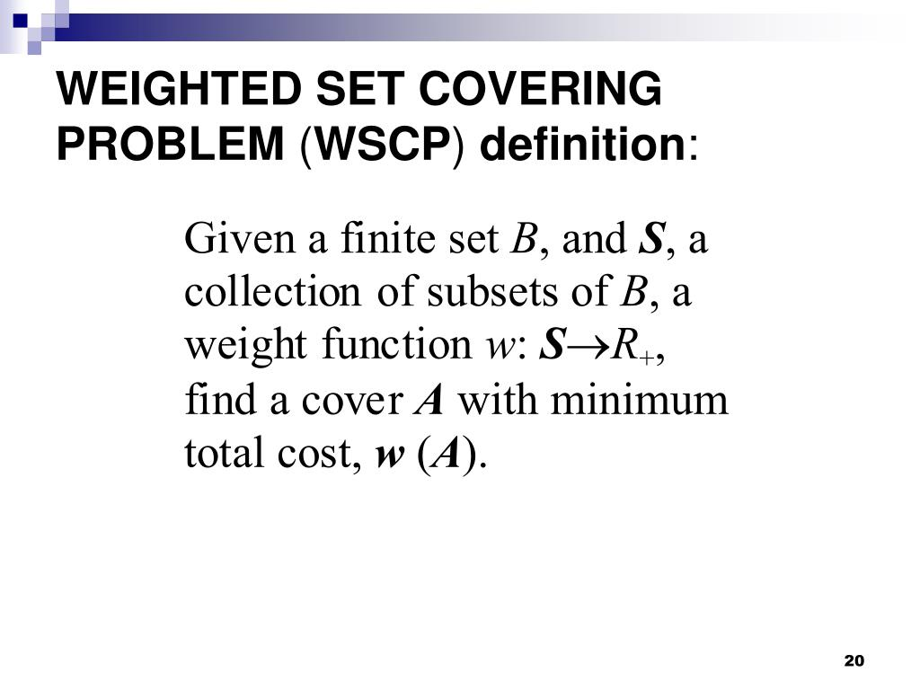 WEIGHTED SET COVERING PROBLEM