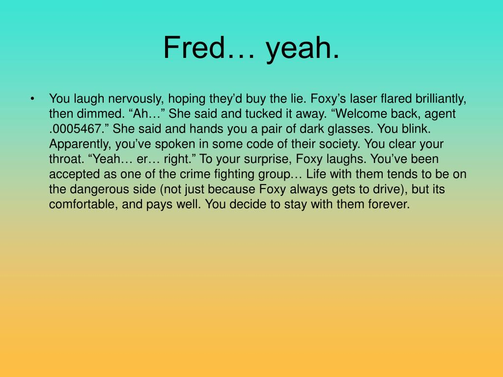 Fred… yeah.