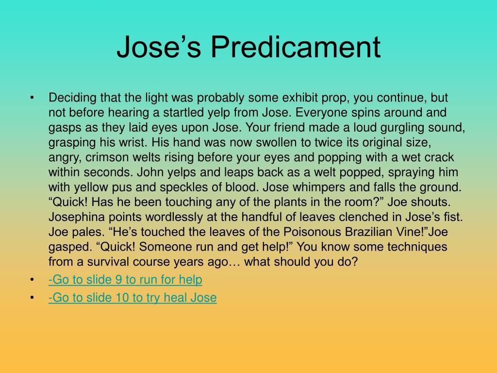 Jose's Predicament