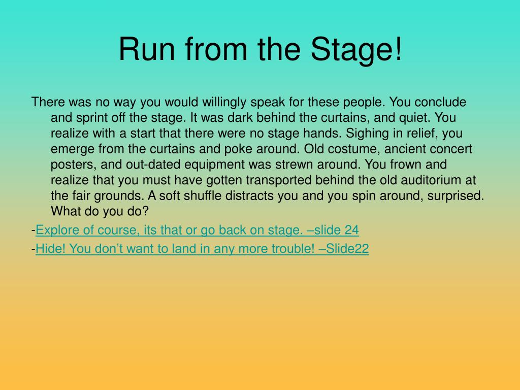 Run from the Stage!