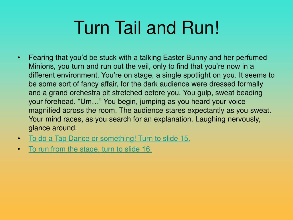 Turn Tail and Run!
