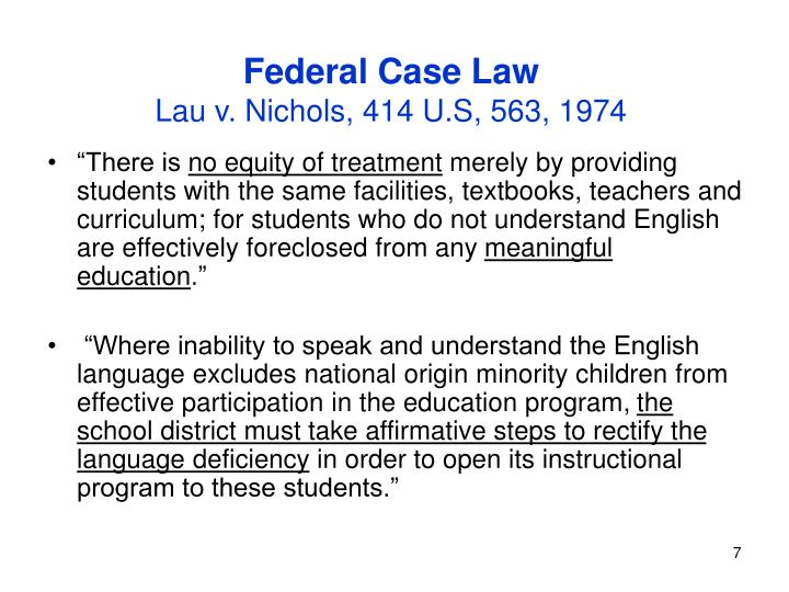 lau vs nichols english language learners essay By leslie nabors oláh in the 1974 lau v nichols decision, the supreme court  affirmed that all students, regardless of native language, are entitled to a.