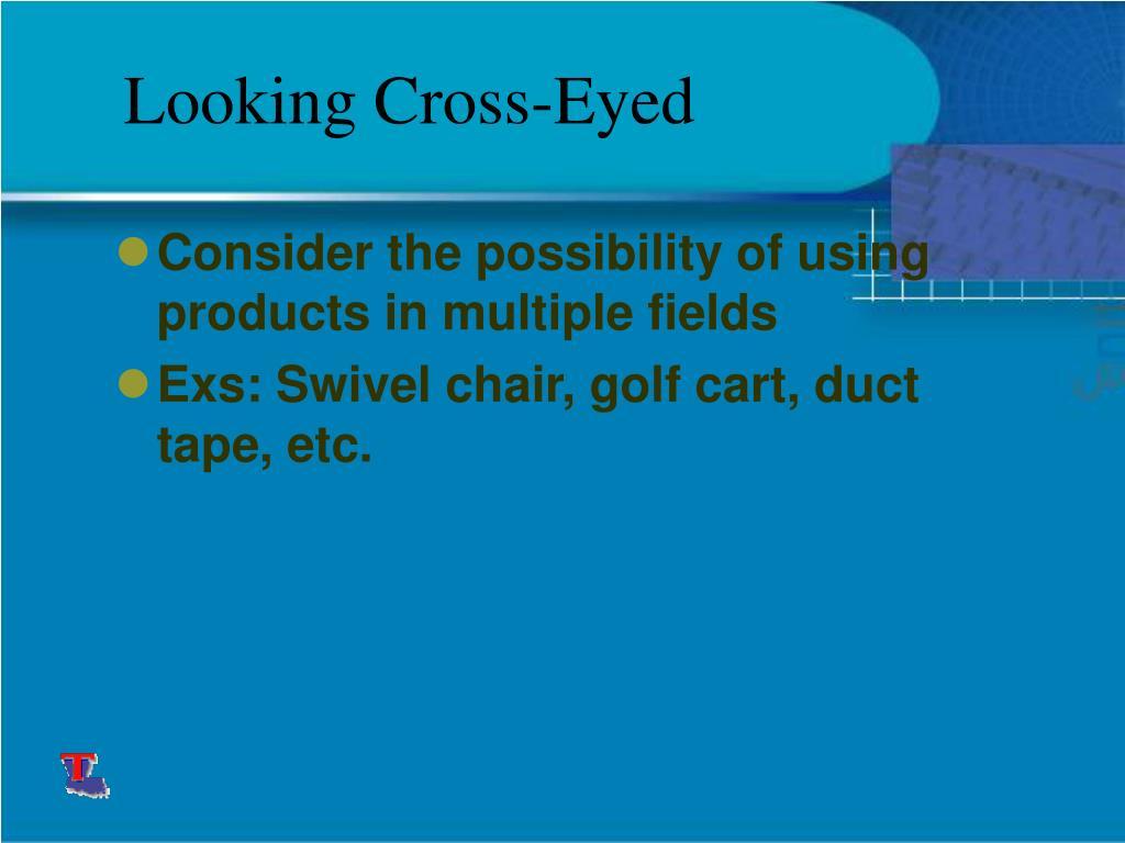 Looking Cross-Eyed