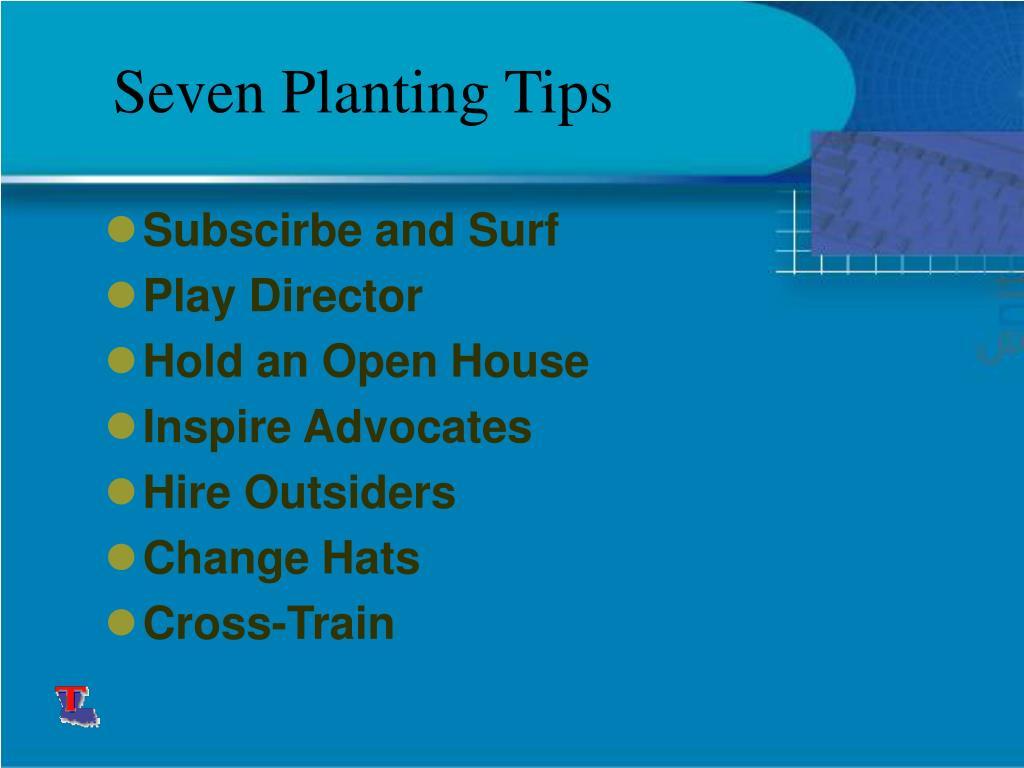 Seven Planting Tips
