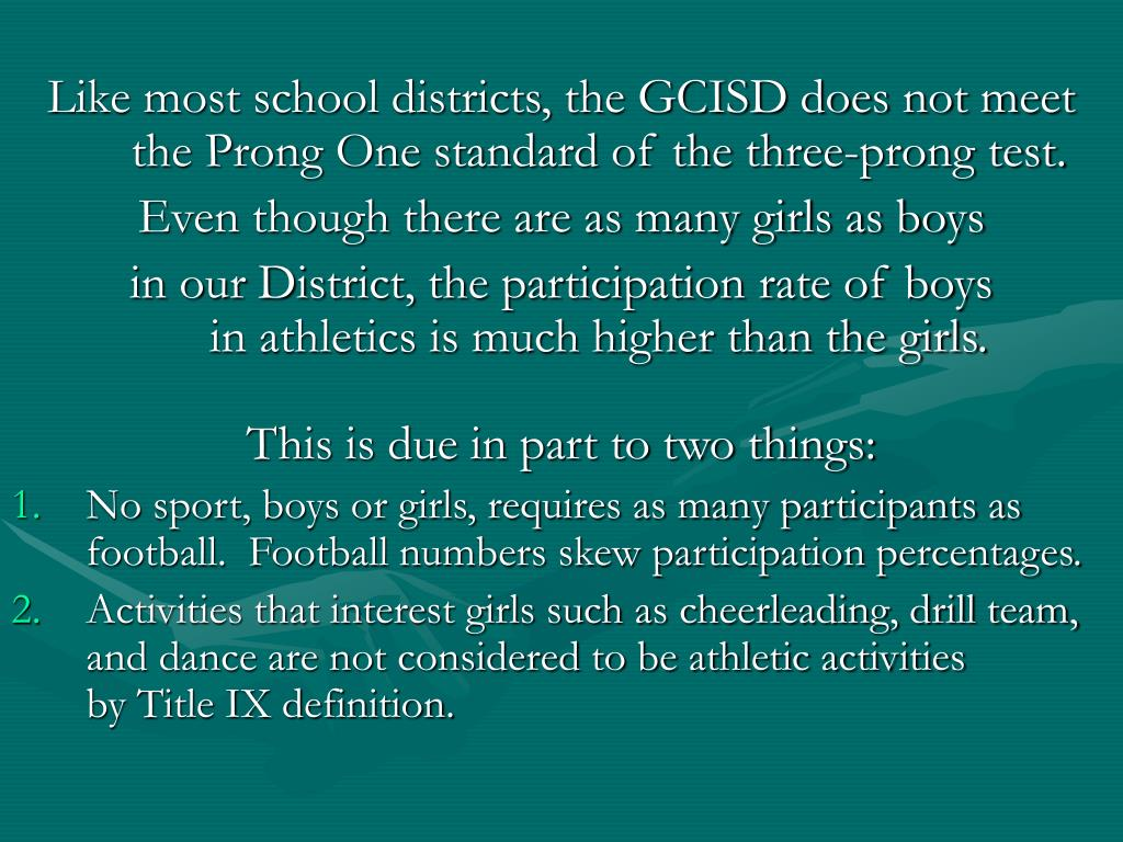 Like most school districts, the GCISD does not meet the Prong One standard of the three-prong test.