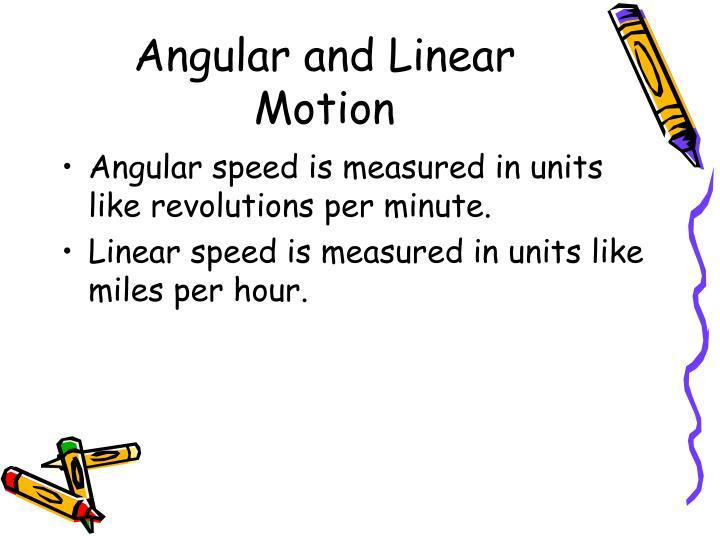 Angular and Linear Motion