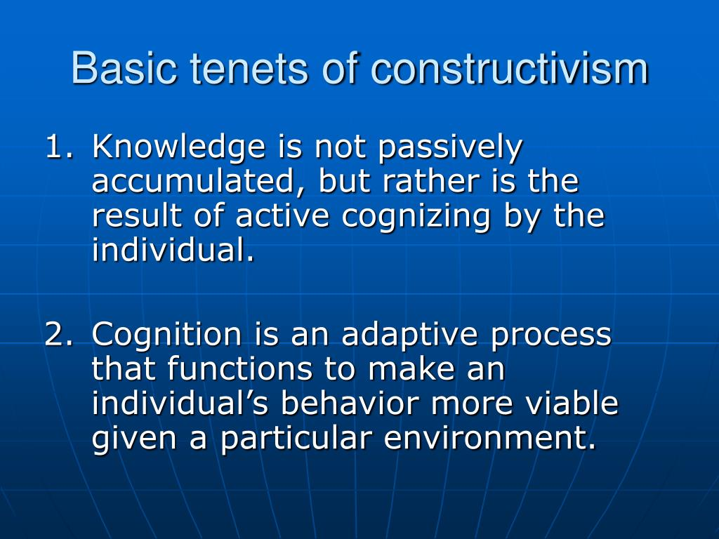 Basic tenets of constructivism