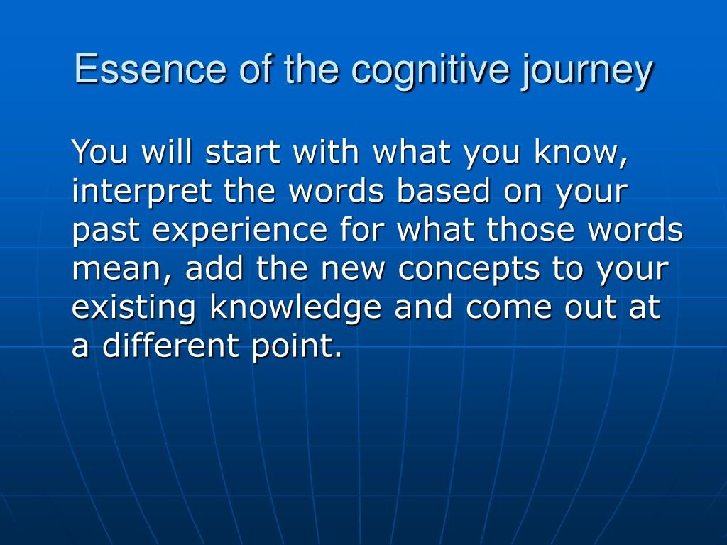 Essence of the cognitive journey