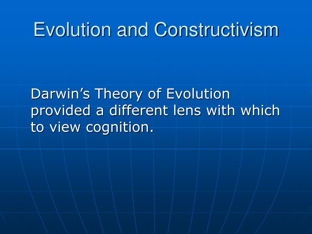 Evolution and Constructivism