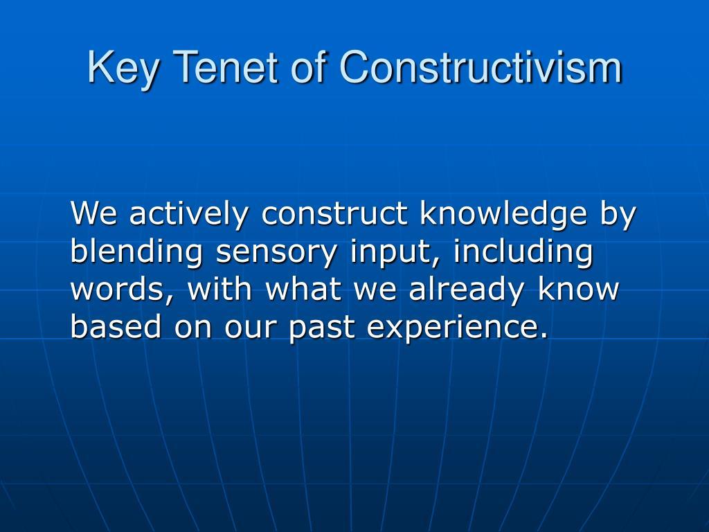 Key Tenet of Constructivism