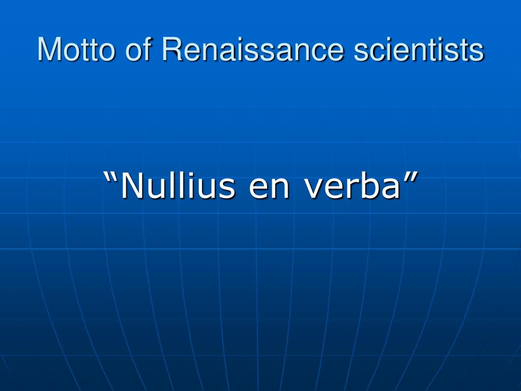 Motto of Renaissance scientists