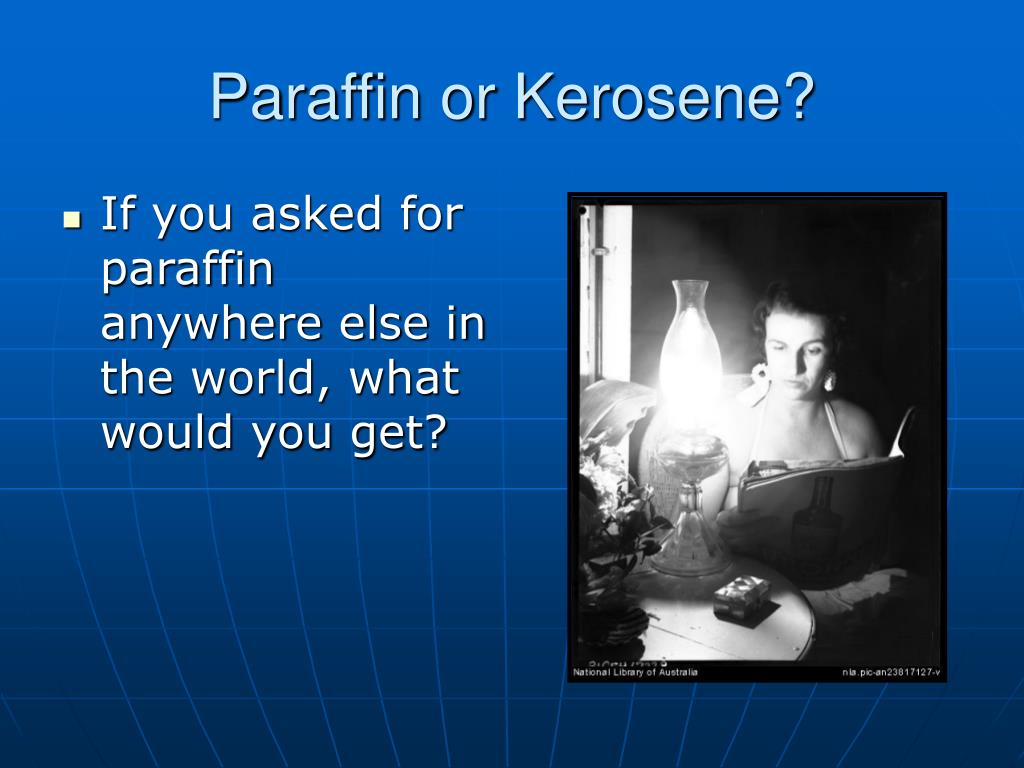 Paraffin or Kerosene?