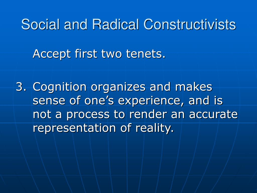 Social and Radical Constructivists