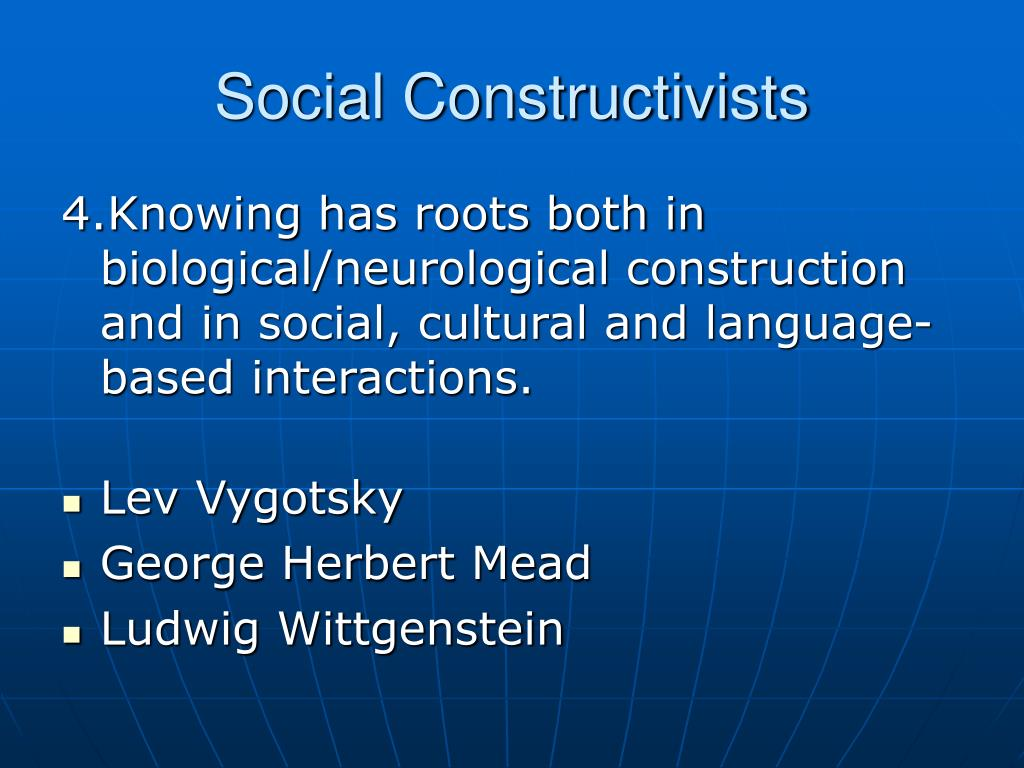 Social Constructivists