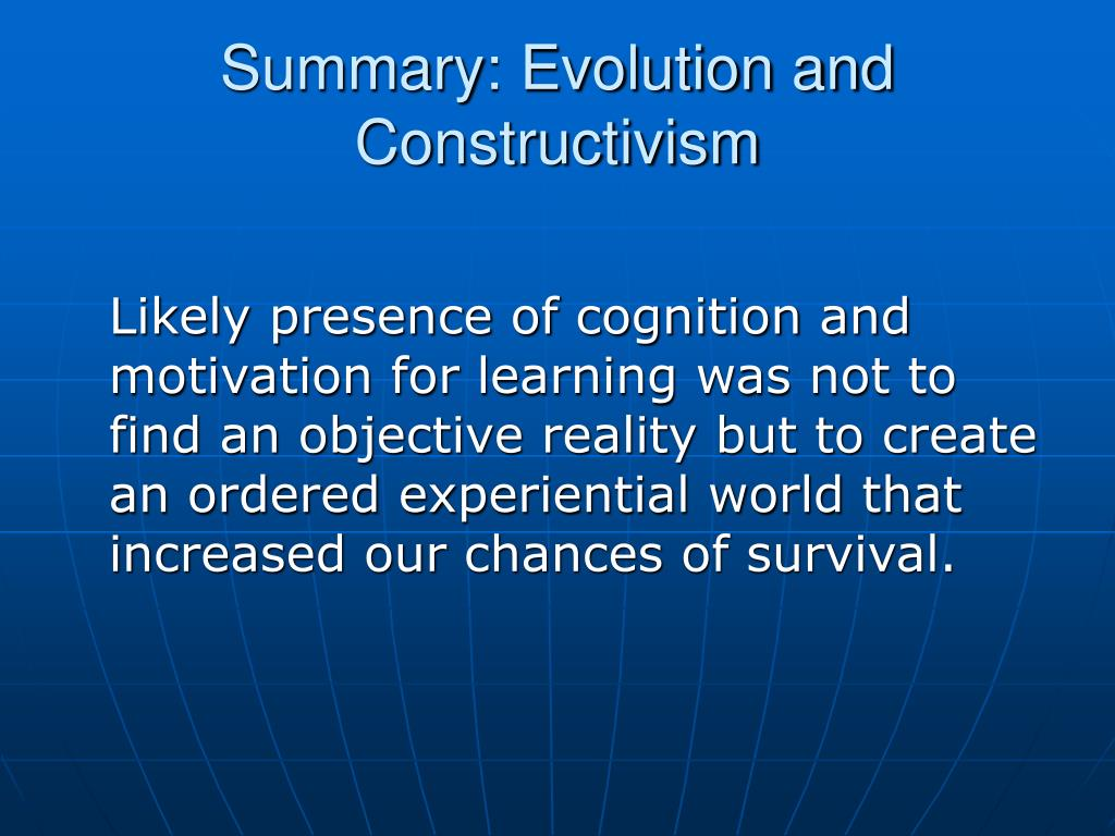 Summary: Evolution and Constructivism