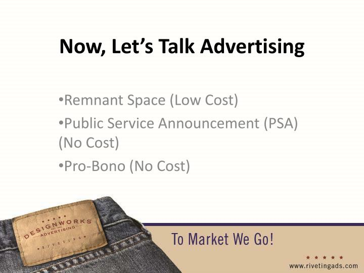Now, Let's Talk Advertising