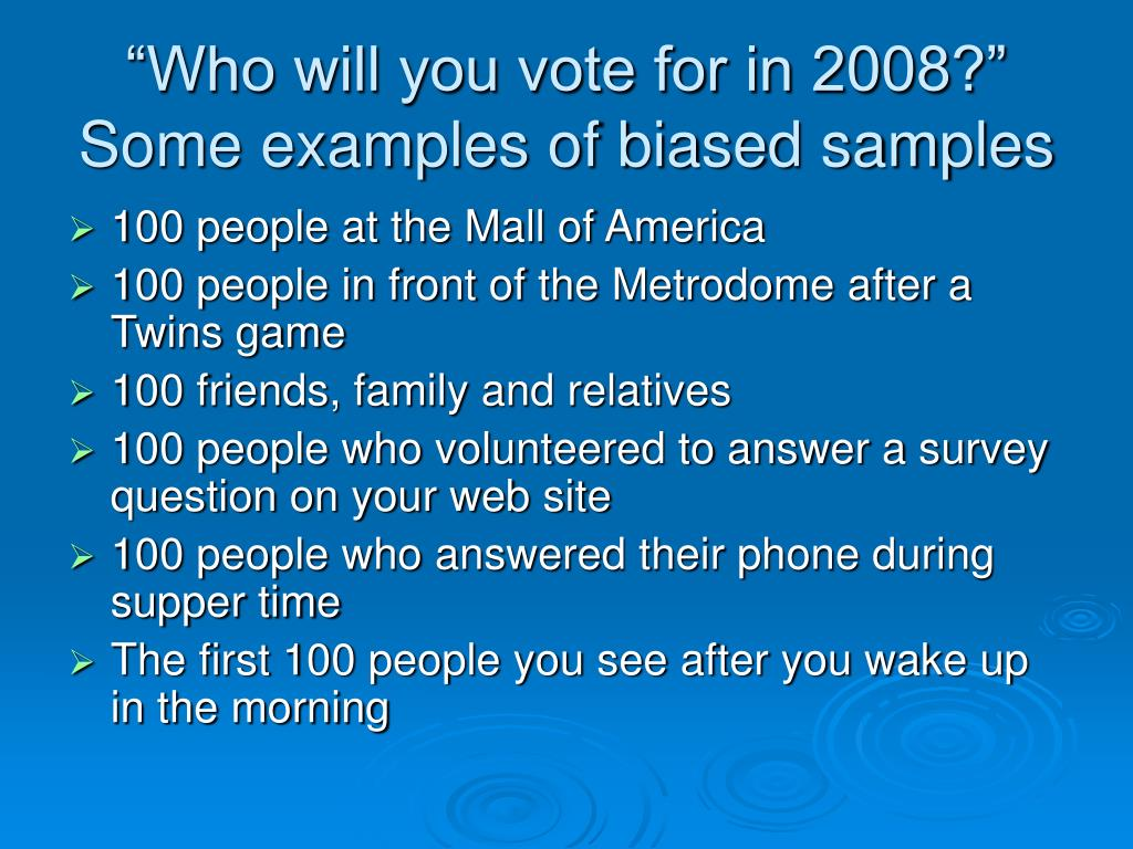 """Who will you vote for in 2008?"" Some examples of biased samples"