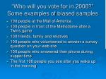 who will you vote for in 2008 some examples of biased samples