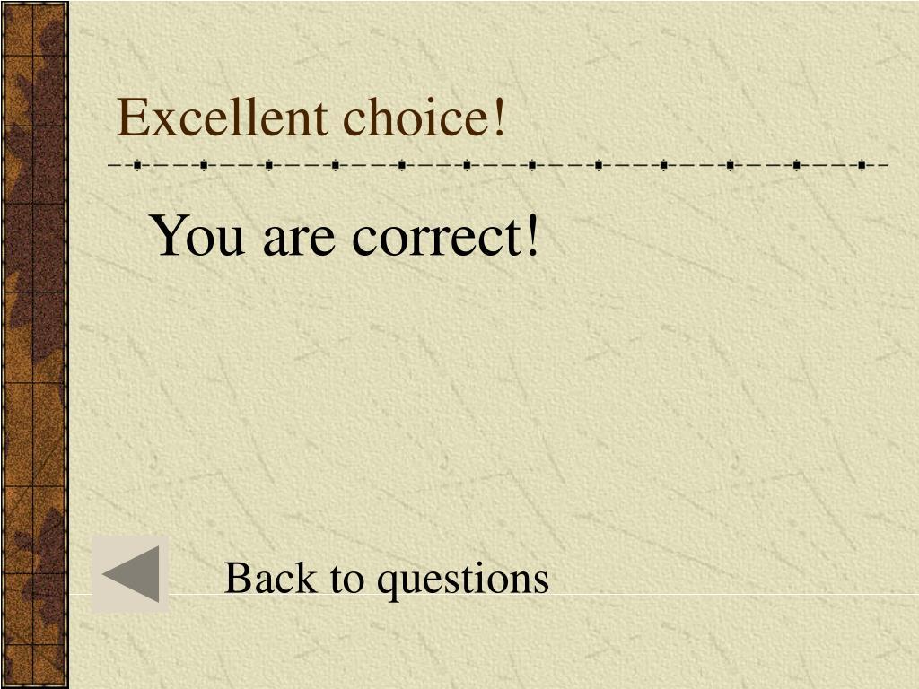 Excellent choice!