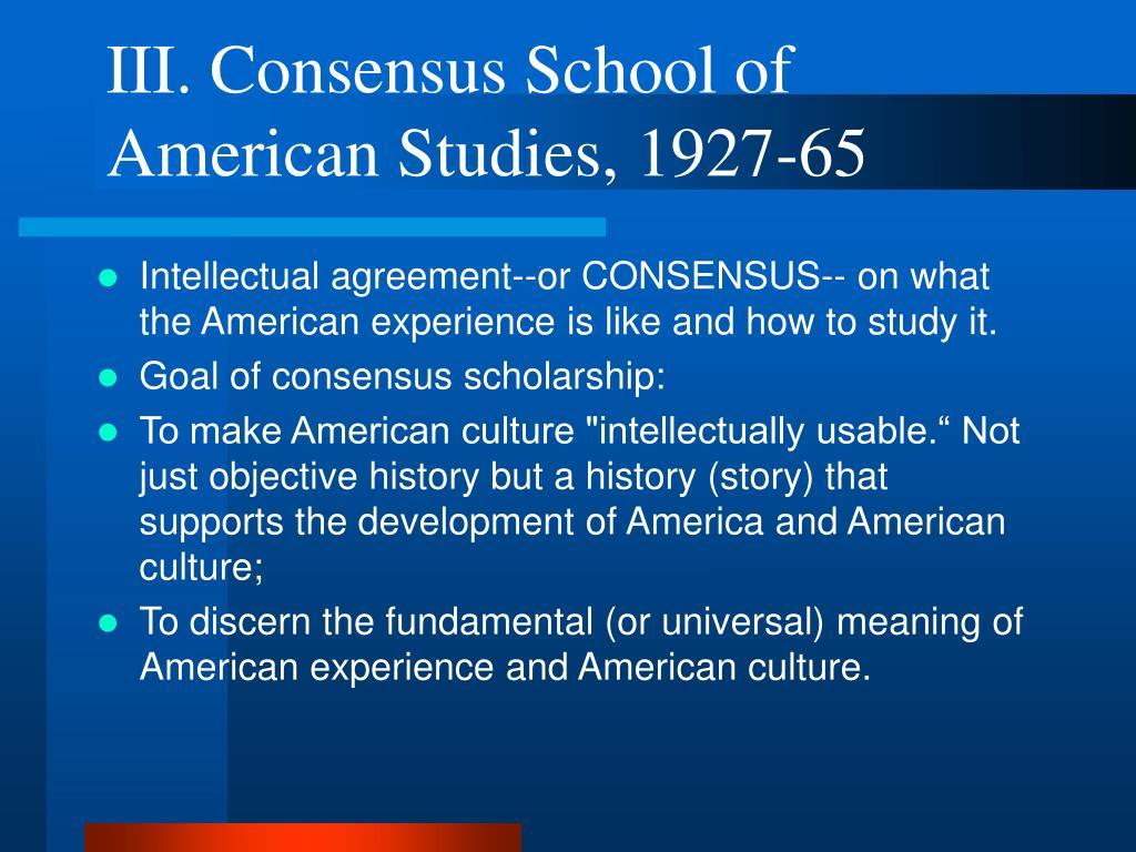 III. Consensus School of American Studies, 1927-65