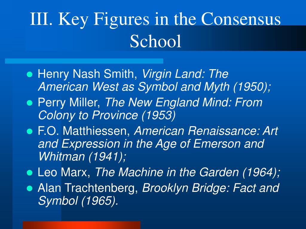 III. Key Figures in the Consensus School