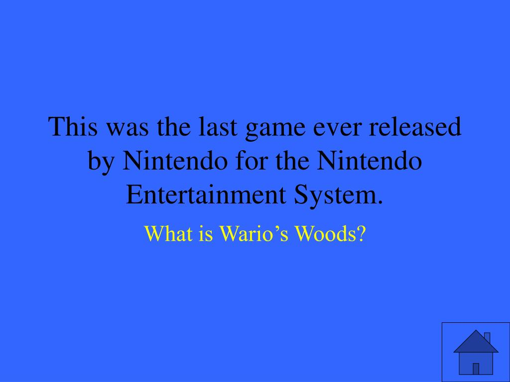 This was the last game ever released by Nintendo for the Nintendo Entertainment System.