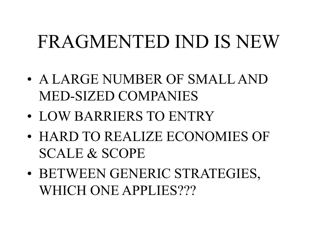 FRAGMENTED IND IS NEW