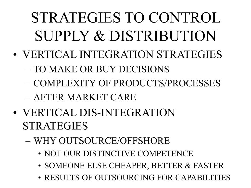 STRATEGIES TO CONTROL SUPPLY & DISTRIBUTION