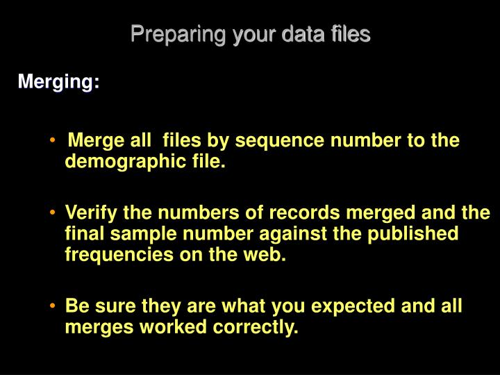 Preparing your data files