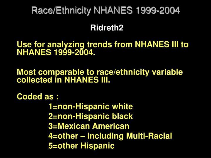 Race/Ethnicity NHANES 1999-2004