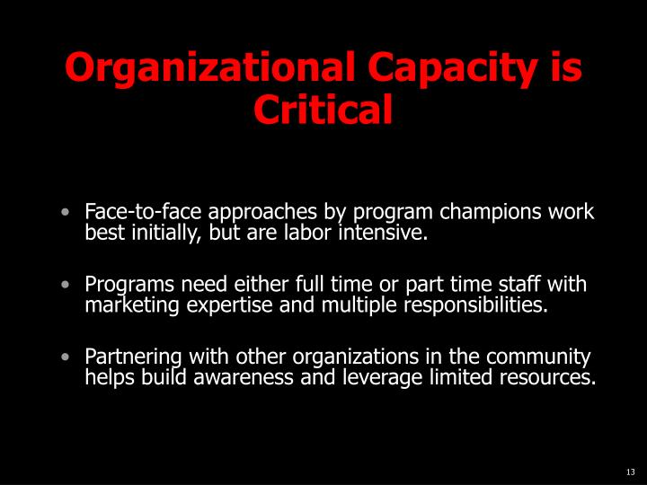 Organizational Capacity is Critical