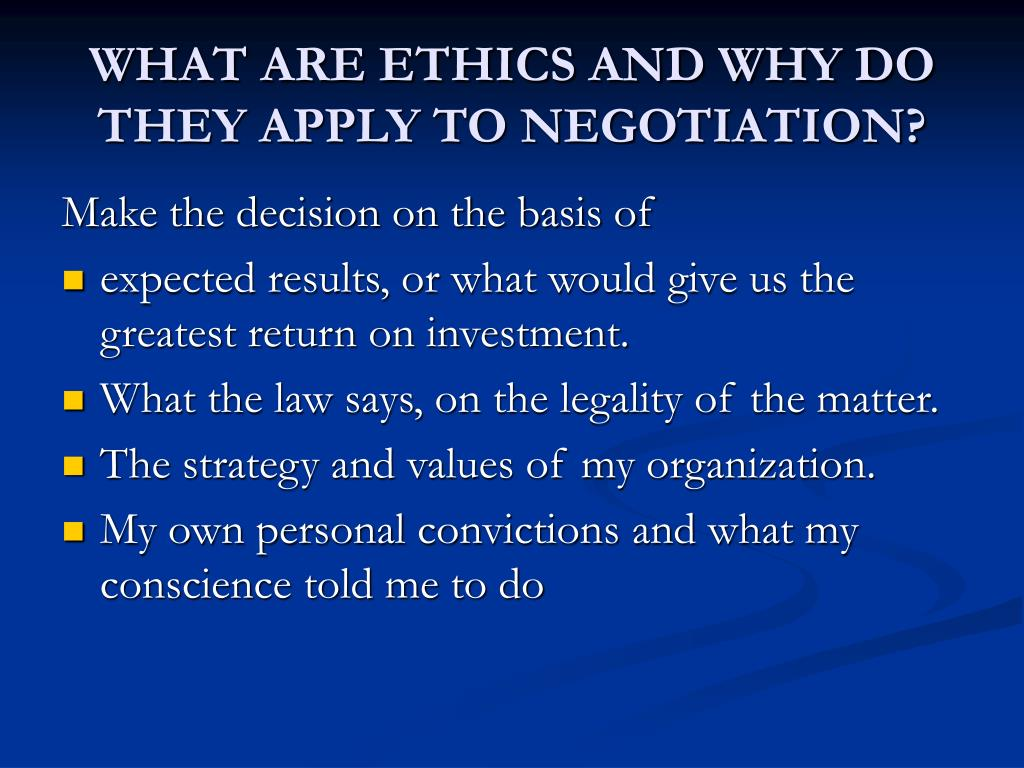 ethics in negotiation Gender and attorney negotiation ethics art hinshaw jess k alberts i  introduction belief and interest in gender differences are widespread and.