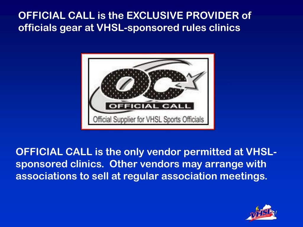OFFICIAL CALL is the EXCLUSIVE PROVIDER of officials gear at VHSL-sponsored rules clinics