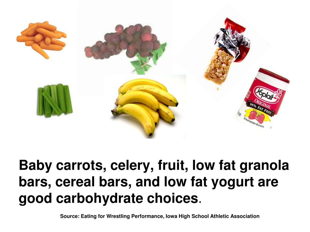 Baby carrots, celery, fruit, low fat granola bars, cereal bars, and low fat yogurt are good carbohydrate choices