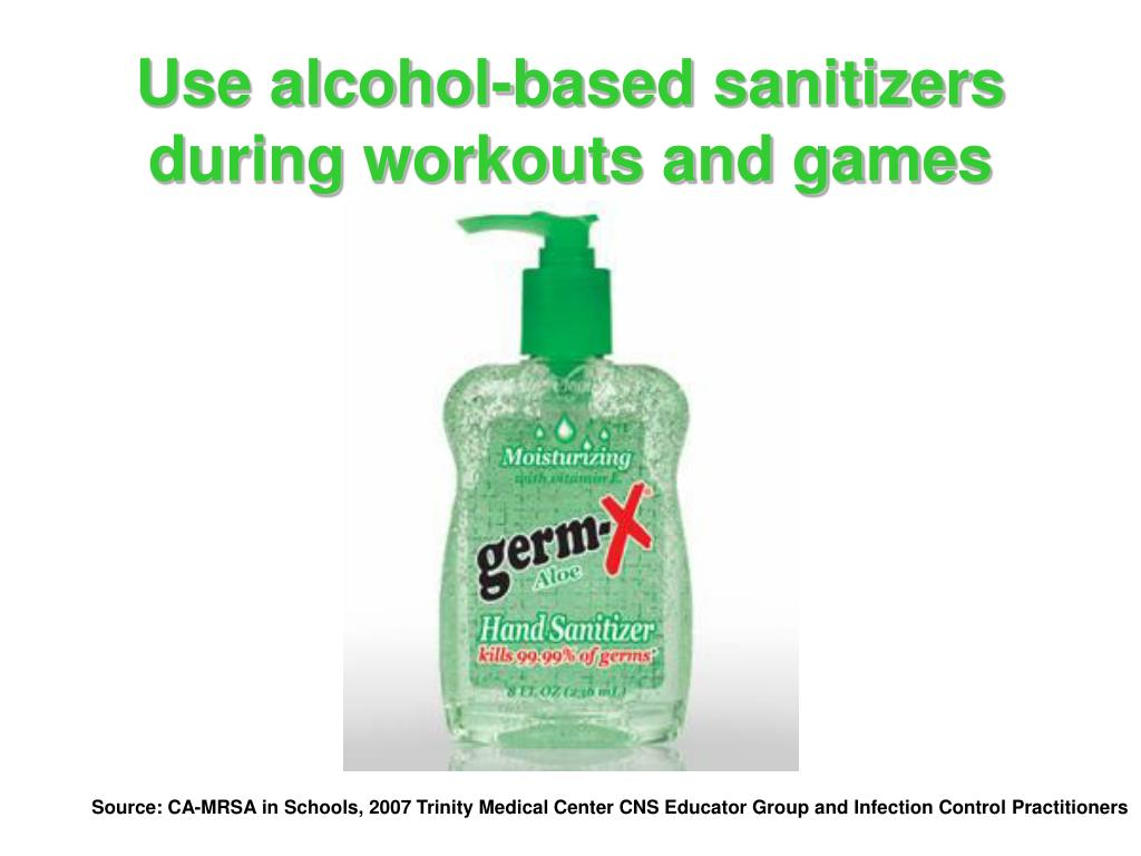 Use alcohol-based sanitizers during workouts and games