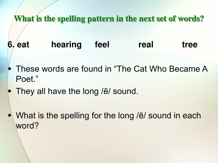 What is the spelling pattern in the next set of words?