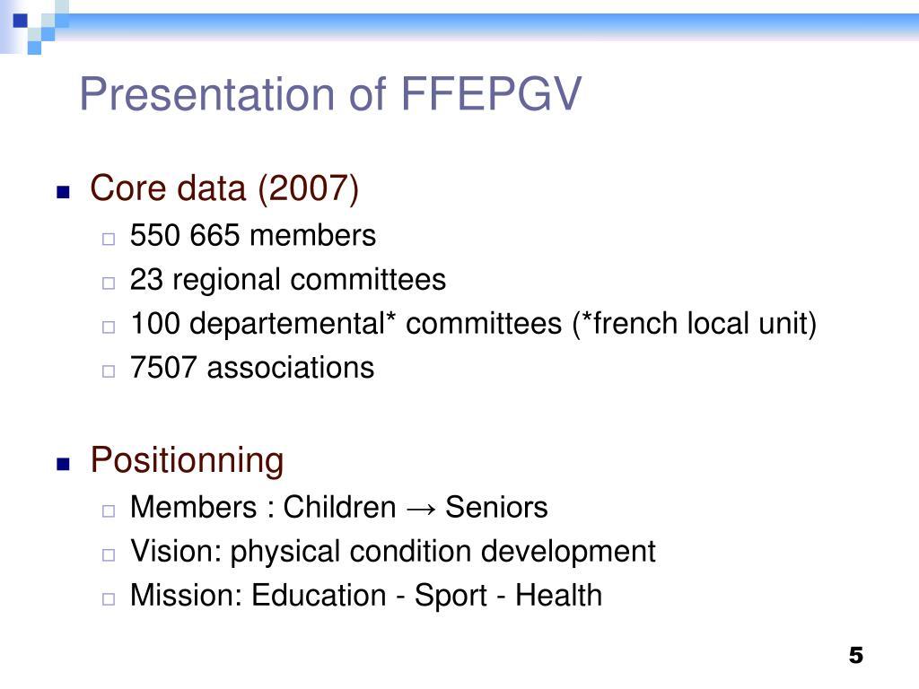 Presentation of FFEPGV