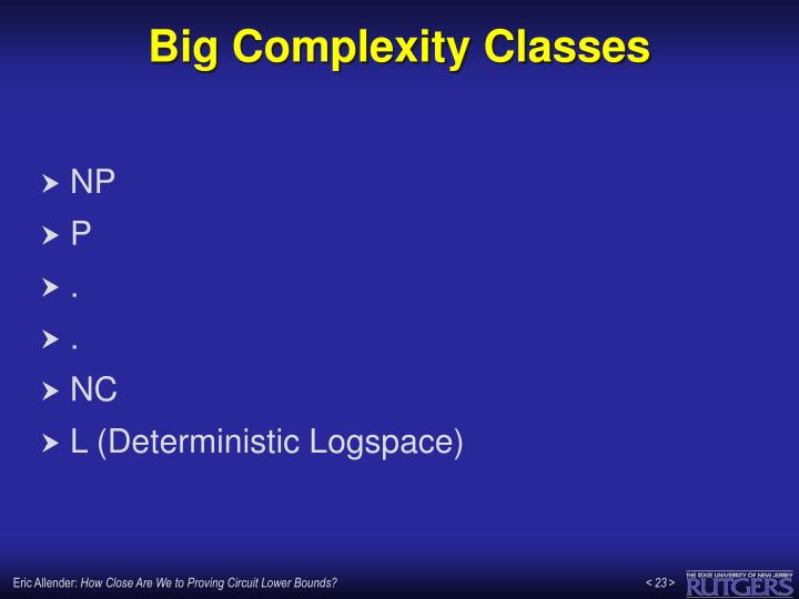 Big Complexity Classes