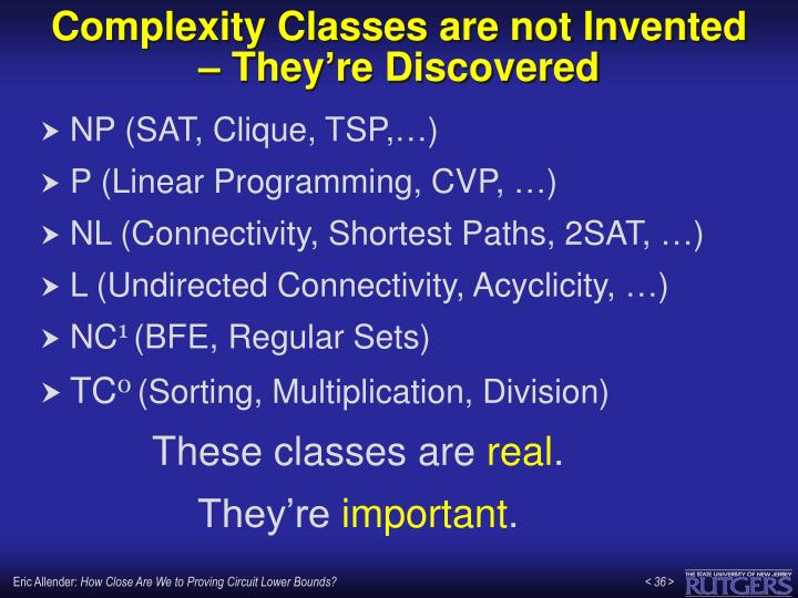 Complexity Classes are not Invented – They're Discovered
