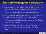 revised kolmogorov complexity