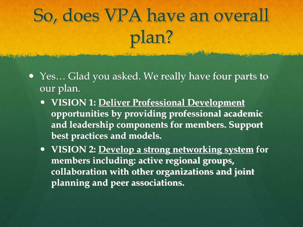 So, does VPA have an overall plan?