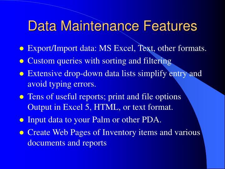 Data Maintenance Features
