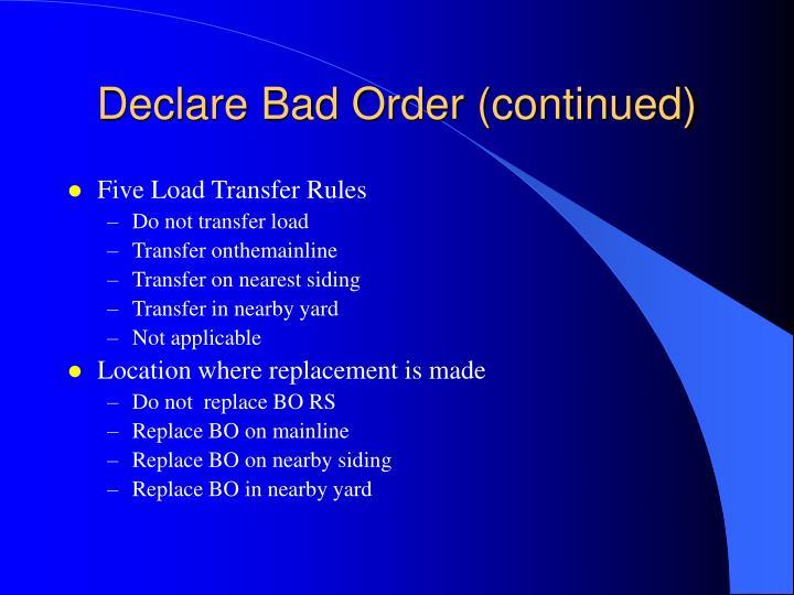 Declare Bad Order (continued)