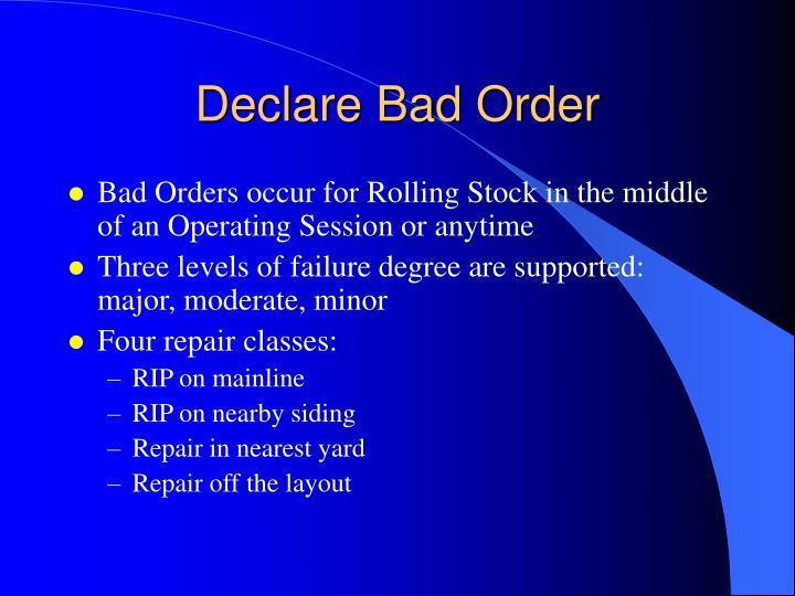 Declare Bad Order